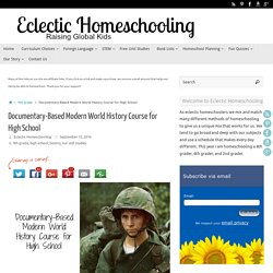 Documentary-Based Modern World History Course for High School – Eclectic Homeschooling