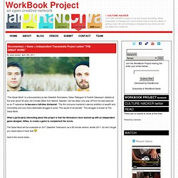 "Documentary + Game = Independent Transmedia Project called ""THE GREAT WORK"""