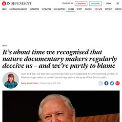 It's about time we recognised that nature documentary makers regularly deceive us – and we're partly to blame