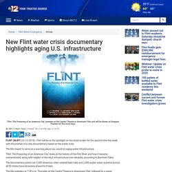 New Flint water crisis documentary highlights aging U.S. infrastructure