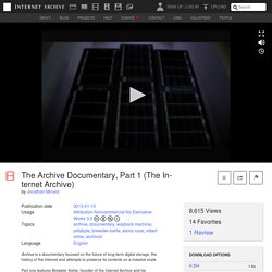 The Archive Documentary, Part 1 (The Internet Archive) : Jonathan Minard