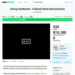 Going Cardboard - A Board Game Documentary by Lorien Green