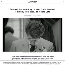 Banned Documentary of Yves Saint Laurent Is Finally Released, 18 Years Late