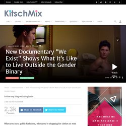 """New Documentary """"We Exist"""" Shows What It's Like to Live Outside the Gender Binary"""