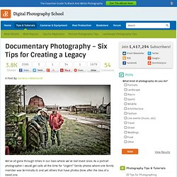 Documentary Photography - Six Tips for Creating a Legacy