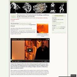 Documentary: Privatization & Working conditions at the University of Utrecht « Kritische Studenten Utrecht