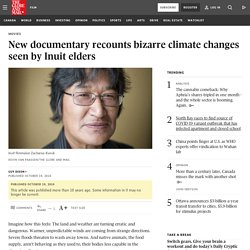 New documentary recounts bizarre climate changes seen by Inuit elders