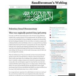 Palestine/Israel Documentary | Saudiwoman's Weblog