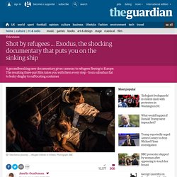 Shot by refugees … Exodus, the shocking documentary that puts you on the sinking ship