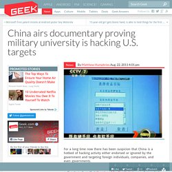 China airs documentary proving military university is hacking U.S. targets – Tech Products & Geek News