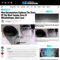 New Documentary Explores The Story Of The Most Famous Area 51 Whistleblower, Bob Lazar