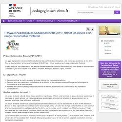 Enseigner Documentation lycée - TRAvaux Académiques Mutualisés 2010-2011 : former les élèves à un usage responsable d'internet