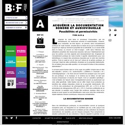 Acquérir la documentation sonore et audiovisuelle