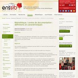 Bibliothèque / centre de documentation : définitions et caractéristiques