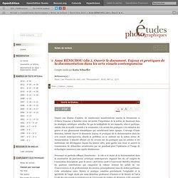 Anne BÉNICHOU (dir.), Ouvrir le document. Enjeux et pratiques de la documentation dans les arts visuels contemporains