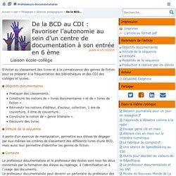 De la BCD au CDI : Favoriser l'autonomie au sein d'un centre de documentation à son entrée en 6 ème- Les Enseignants Documentalistes de l'Académie de Poitiers