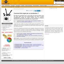 Documentation : FAQ : la boîte à outils : ENREGISTRER : Comment être signé par un producteur ?