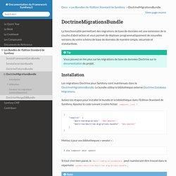 DoctrineMigrationsBundle — Documentation du Framework Symfony2 documentation