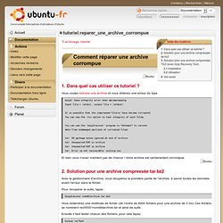tutoriel:reparer_une_archive_corrompue