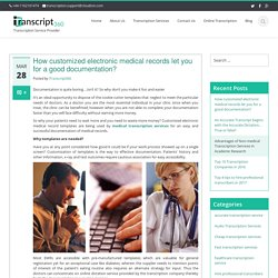 How customized electronic medical records let you for a good documentation?