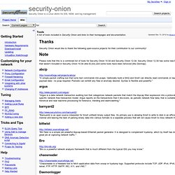 Tools - security-onion - A list of tools included in Security Onion and links to their homepages and documentation. - Security Onion is a Linux distro for IDS (Intrusion Detection) and NSM (Network Security Monitoring).