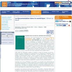 <b>La Documentation dans le numérique </b> / Olivier Le Deuff