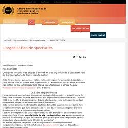 : Documentation : Fiches pratiques : LES PRODUCTEURS : L'organisation de spectacles