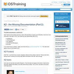 K2 - the Missing Documentation (Part 2)