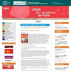 """Pratiquer le """"débat-philo"""" à l'école - CRDP de Paris - Centre Régional de Documentation Pédagogique de Paris"""