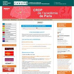 Des ressources autour du conte - CRDP de Paris - Centre Régional de Documentation Pédagogique de Paris