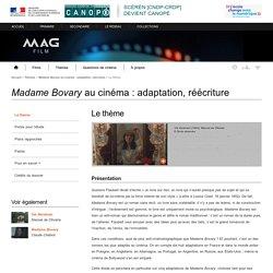Madame Bovary au cinéma : adaptation, réécriture CANOPE