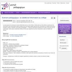Enseigner TUIC (documentation) 6e - Scénario pédagogique : la validité de l'information au collège
