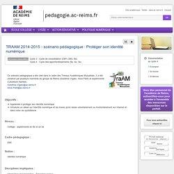Enseigner Documentation cycle 4 - TRAAM 2014-2015 - scénario pédagogique : Protéger son identité numérique