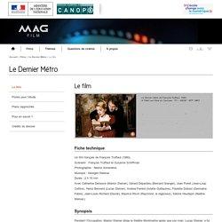 Le film -Le Dernier Métro-Mag Film-Centre National de Documentation Pédagogique