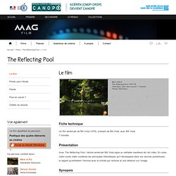 Le film - The Reflecting Pool - Mag Film - Centre National de Documentation Pédagogique