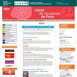Histoire des arts : les arts du quotidien - CRDP de Paris - Centre Régional de Documentation Pédagogique de Paris