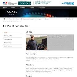 Le film -La Vie et rien d'autre-Mag Film-Centre National de Documentation Pédagogique