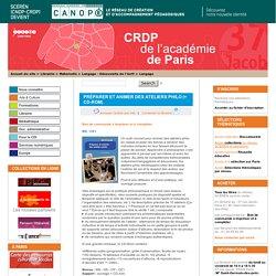 Préparer et animer des ateliers philo (+ CD-Rom) - CRDP de Paris - Centre Régional de Documentation Pédagogique de Paris