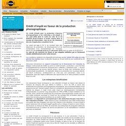 : Documentation : Fiches pratiques : LES AIDES : Crédit d'impôt en faveur de la production phonographique