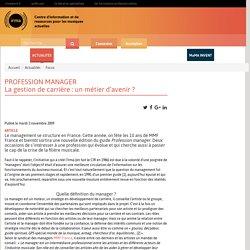 PROFESSION MANAGER La gestion de carrière : un métier d'avenir ?