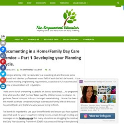Mummy Musings and Mayhem: Documenting in a Home/Family Day Care Service - Part 1 Developing your Planning Cycle.