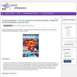 Enseigner Documentation lycée - Coup de projecteur : Un web-magazine en classe de 6ème, Collège de la Voie Chatelaine, Arcis sur Aube