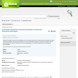 La formation des élèves à l'info-documentation à l'heure des ressources numériques