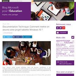 Documentation Technique: Comment mettre en œuvre votre projet tablette Windows 10 ?