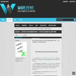 [Tuto] Accéder au Deep Web / Centre de documentation / WarezienS : Actualité warez & underground - Forum