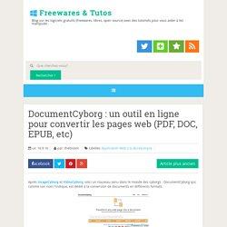 DocumentCyborg : un outil en ligne pour convertir les pages web (PDF, DOC, EPUB, etc)