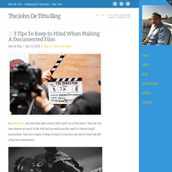 3 Tips To Keep In Mind When Making A Documented Film