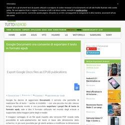 Google Documenti ora consente di esportare il testo in formato epub