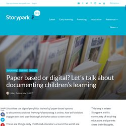 Paper based or digital? Let's talk about documenting children's learning -
