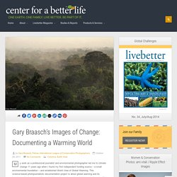 Gary Braasch's Images of Change: Documenting a Warming World